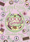 Chocolate Box Girls: Coco Caramel - Cathy Cassidy