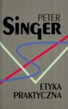 Etyka Praktyczna - Peter Singer