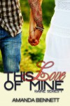 This Love of Mine (Raine, #1) - Amanda  Bennett