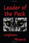 Leader of the Pack - Leighann Phoenix