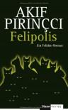 Felipolis: Ein Felidae-Roman - Akif Pirinçci
