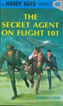 The Secret Agent on Flight 101 - Franklin W. Dixon
