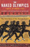 The Naked Olympics: The True Story of the Ancient Games - Tony Perrottet, Lesley Thelander