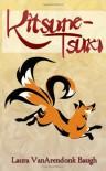 Kitsune-Tsuki - Laura VanArendonk Baugh