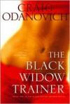 The Black Widow Trainer - Craig Odanovich
