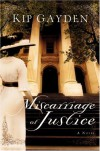 Miscarriage of Justice: A Novel - Kip Gayden