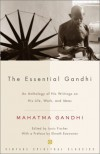 The Essential Gandhi: An Anthology of His Writings on His Life, Work, and Ideas - Mahatma Gandhi, Louis Fischer