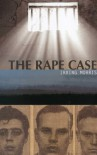 The Rape Case: A Young Lawyers Struggle for Justice in the 1950's (Cultural Studies of Delaware and the Eastern Shore) - Irving Morris