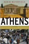 Athens: A History, From Ancient Ideal to Modern City - Robin A.H. Waterfield