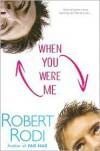 When You Were Me - Robert Rodi