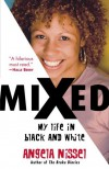 Mixed: My Life in Black and White - Angela Nissel