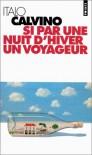 Si par une nuit d'hiver un voyageur (Poche) - Italo Calvino