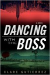 Dancing with the Boss - Clare Gutierrez