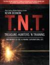 T.N.T.: Treasure-Hunters 'n Training - Kevin Dedmon, Bill Johnson
