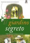 Il giardino segreto - Frances Hodgson Burnett, Giorgio Van Straten, Nicholas Hewetson, Paolo Bracci