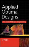 Applied Optimal Designs - Martijn P.F. Berger (Editor),  Weng-Kee Wong (Editor)