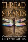 Thread Strands - Leeland Artra