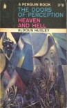 DOORS OF PERCEPTION/HEAVEN AND HELL - ALDOUS HUXLEY