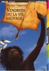 Vendredi ou la vie sauvage (Gallimard Edition Speciale). - Michel Tournier