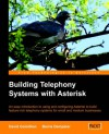 Building Telephony Systems with Asterisk - David Gomillion