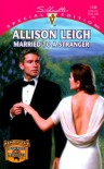 Married to a Stranger - Allison Leigh