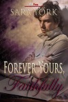 Forever Yours Faithfully - Sara York