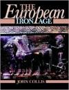 The European Iron Age - John Collis