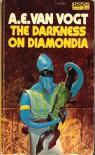 The Darkness on Diamondia - A.E. van Vogt
