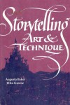 Storytelling: Art and Technique - Augusta Baker, Ellin Greene