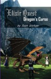 Dragon's Curse: Elixir Quest (Volume 1) - Sean Walton