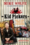 Kid Pickers: How to Turn Junk into Treasure - Mike  Wolfe, Lily Sprengelmeyer, Mike Right