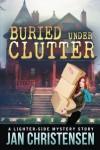 Buried Under Clutter - Jan Christensen