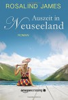 Auszeit in Neuseeland - Antje Papenburg, Rosalind  James