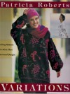 Variations: Knitting Patterns for More Than 50 Seasonal Designs - Patricia Roberts
