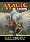 Magic: The Gathering Comprehensive Rules - Tim Aten, Del Laugel, Glenn Jones