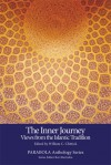 The Inner Journey: Views from the Islamic Tradition (PARABOLA Anthology Series) - William C. Chittick