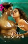 L'eredità delle streghe - Maggie Shayne