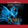 The Core - Pete Bradbury, Peter V. Brett
