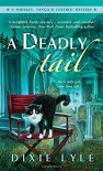 A Deadly Tail - Dixie Lyle