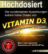 Hochdosiert: Die wundersamen Auswirkungen extrem hoher Dosen von Vitamin D3, dem Sonnenscheinhormon - Mein 1 Jahr dauerndes Experiment mit 100000 IE/Tag - Jeff T. Bowles