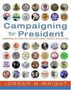 Campaigning for President - Jordan M. Wright