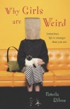 Why Girls Are Weird - Pamela Ribon