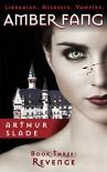 Amber Fang: Revenge - Arthur Slade