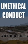 Unethical Conduct: Book 1 in the Terry McGuire Series of Thrillers (for The Garnwen Trust) - Arthur Cole, Nigel C. Williams