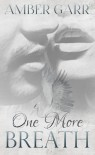 One More Breath - Amber Garr