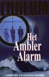 Het Ambler alarm - Robert Ludlum, Hugo Kuipers