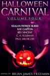 Halloween Carnival Volume 4 - Kealan Patrick Burke, C.A. Suleiman, Ray Garton, Brian James Freeman, Bev Vincent