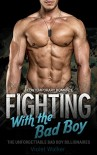 BILLIONAIRE ROMANCE: Fighting With the Bad Boy (Young Adult Rich Alpha Male Billionaire Romance) (A Steamy Alpha Bad Boy Billionaire Romance Book 2) - Violet Walker