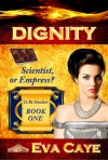 DIGNITY (To Be Sinclair, #1) - Eva Caye