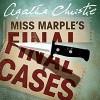 Miss Marple's Final Cases - Agatha Christie, Joan Hickson
